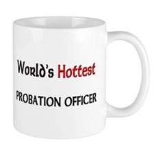 World's Hottest Probation Officer Mug
