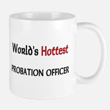 World's Hottest Probation Officer Small Mugs