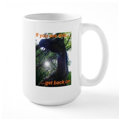 If you see this... Large Mug