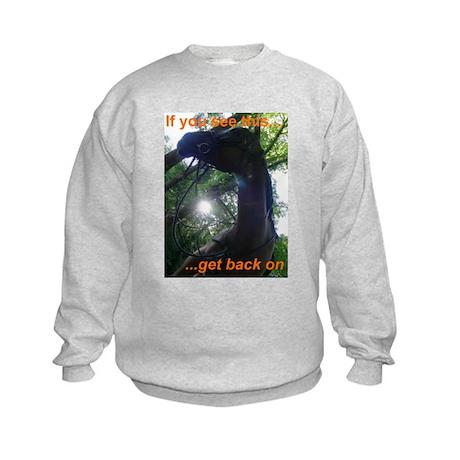 If you see this... Kids Sweatshirt