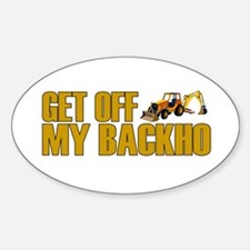 Get Off My Backho Oval Bumper Stickers