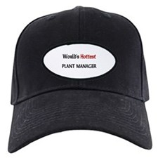 World's Hottest Plant Manager Baseball Hat