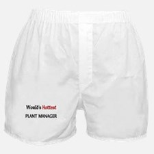 World's Hottest Plant Manager Boxer Shorts