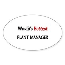 World's Hottest Plant Manager Oval Decal