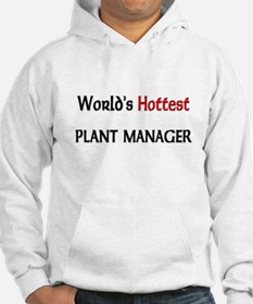 World's Hottest Plant Manager Hoodie