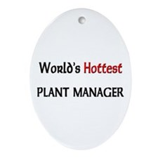 World's Hottest Plant Manager Oval Ornament