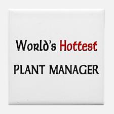 World's Hottest Plant Manager Tile Coaster