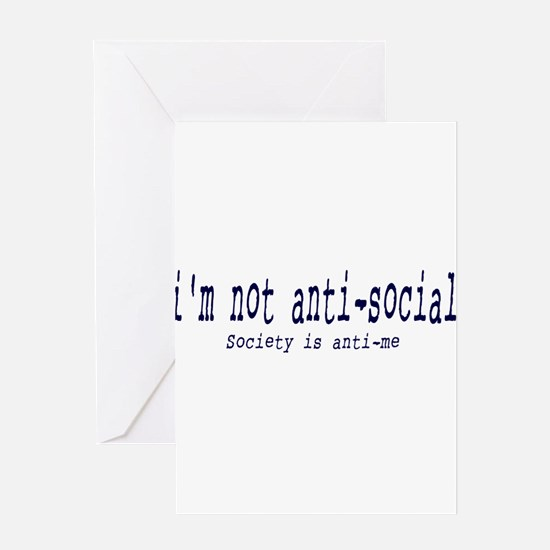 I'm anti-social Greeting Card