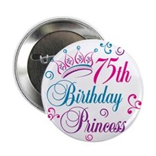 "75th Birthday Princess 2.25"" Button (100 pack)"