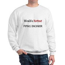 World's Hottest Piping Engineer Sweatshirt