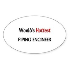World's Hottest Piping Engineer Oval Decal