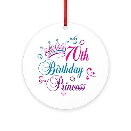 70th Birthday Princess Ornament (Round)