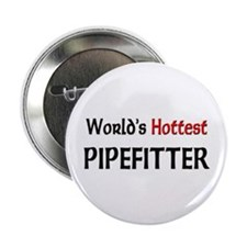 "World's Hottest Pipefitter 2.25"" Button"