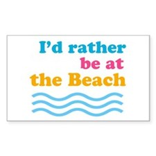 I'd rather be at the beach Rectangle Decal