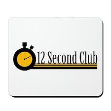 12 Second Club Mousepad
