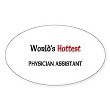 World's Hottest Physician Assistant Oval Decal