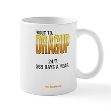 DragUp 24/7 Mug