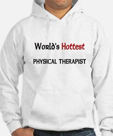 World's Hottest Physical Therapist Hoodie