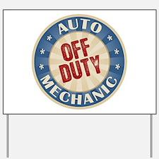 Off Duty Auto Mechanic Yard Sign