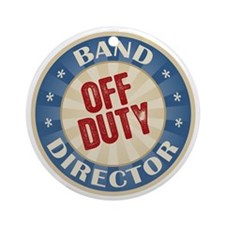 Off Duty Band Director Ornament (Round)