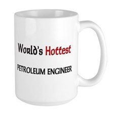 World's Hottest Petroleum Engineer Mug