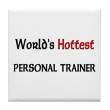 World's Hottest Personal Trainer Tile Coaster