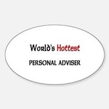 World's Hottest Personal Adviser Oval Decal