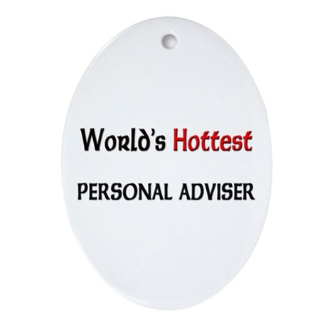 World's Hottest Personal Adviser Oval Ornament