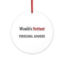 World's Hottest Personal Adviser Ornament (Round)