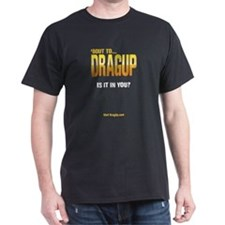 Drag up. Is It In You? Blk T-Shirt