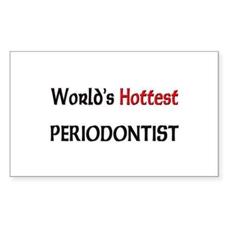 World's Hottest Periodontist Rectangle Sticker
