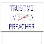 Trust Me...Preacher Yard Sign