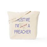 Trust Me...Preacher Tote Bag