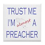 Trust Me...Preacher Tile Coaster
