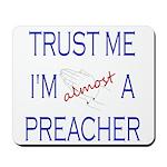 Trust Me...Preacher Mousepad