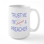 Trust Me...Preacher Large Mug