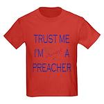 Trust Me...Preacher Kids Dark T-Shirt