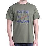 Trust Me...Preacher Dark T-Shirt
