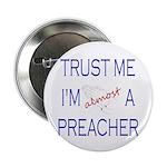 "Trust Me...Preacher 2.25"" Button"