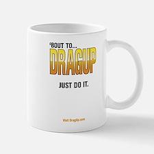 DragUp. Just Do It. Mug