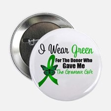 """I Wear Green Gift of Life 2.25"""" Button"""