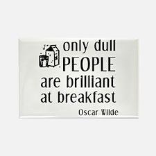 Wilde Brilliant at Breakfast Rectangle Magnet