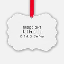 Friends Don't Let Friends Drink & Ornament