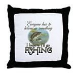 Believe in Fishing Throw Pillow