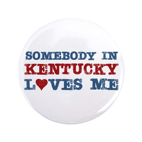 """Somebody in Kentucky Loves Me 3.5"""" Button (100 pac"""