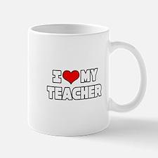 """I Love My Teacher"" Mug"