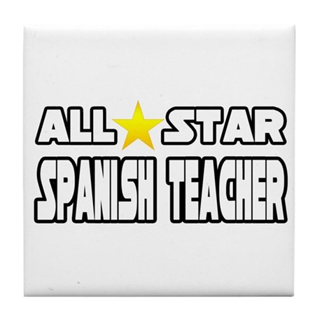 """All Star Spanish Teacher"" Tile Coaster"