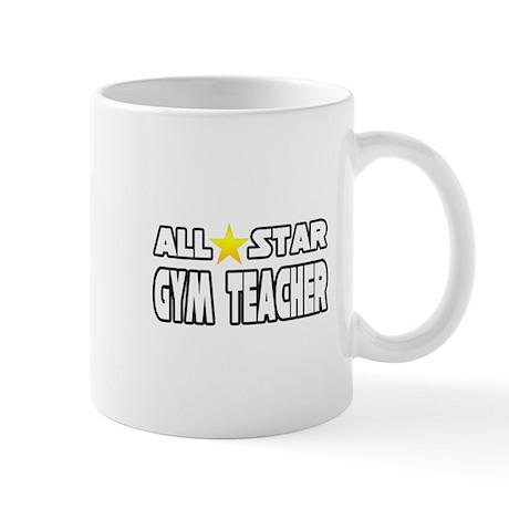 """""""All Star Gym Teacher"""" Mug"""