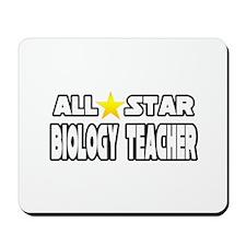 """""""All Star Biology Teacher"""" Mousepad"""