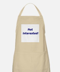Not Interested! BBQ Apron